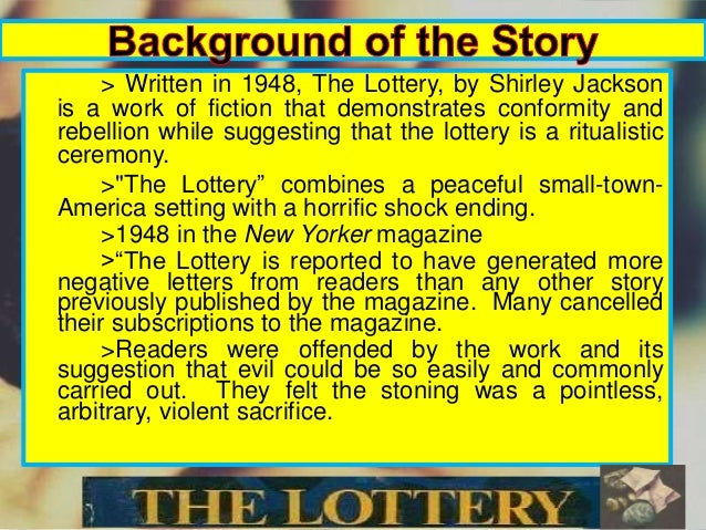 the lottery by shirley jackson thesis The lottery by shirley jackson home / literature /  build out your thesis and paragraphs vanquish the dreaded blank sheet of paper find the perfect quote to float your boat while you work through each step, shmoop will provide quotes and thought-starters that help you develop your own point of view.