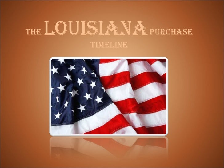 the louisiana purchase timeline. Black Bedroom Furniture Sets. Home Design Ideas
