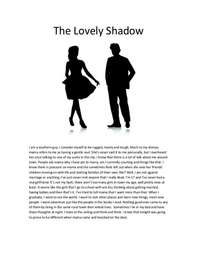 The Lovely ShadowI am a southern guy, I consider myself to be rugged, manly and tough. Much to my dismaymama refers to me ...