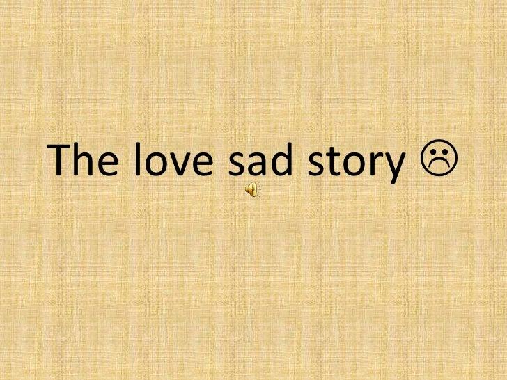 Thelovesadstory<br />