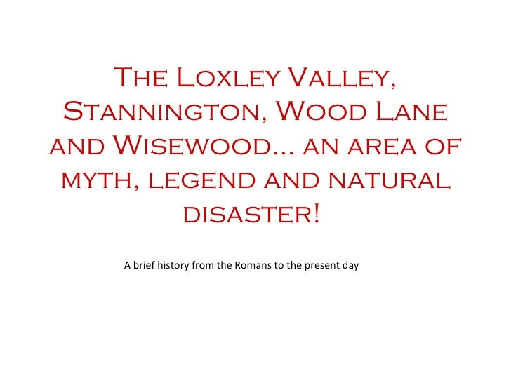 The Loxley Valley, Stannington, Wood Lane and Wisewood... an area of myth, legend and natural disaster!  A brief history f...