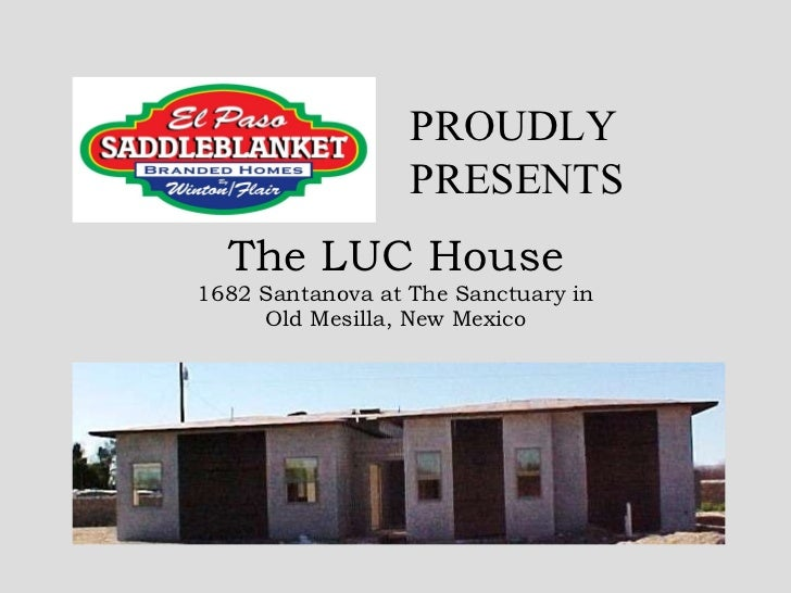 The LUC House 1682 Santanova at The Sanctuary in Old Mesilla, New Mexico PROUDLYPRESENTS