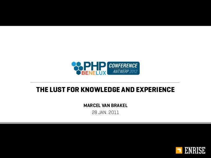 THE LUST FOR KNOWLEDGE AND EXPERIENCE            MARCEL VAN BRAKEL               28 JAN. 2011