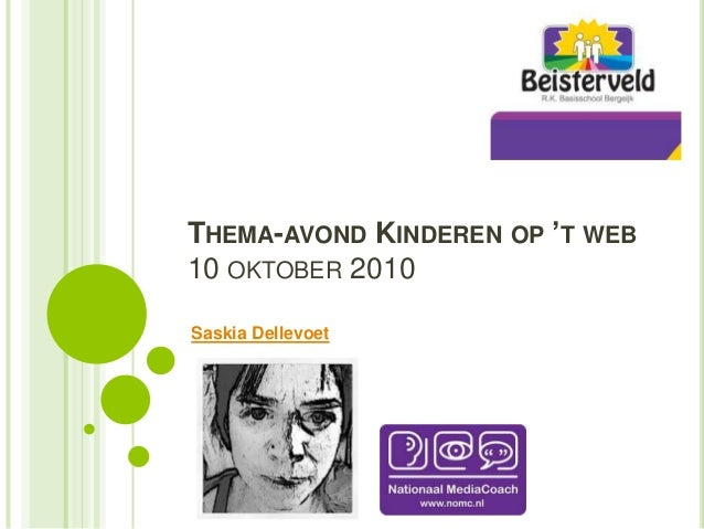 THEMA-AVOND KINDEREN OP 'T WEB10 OKTOBER 2010Saskia Dellevoet