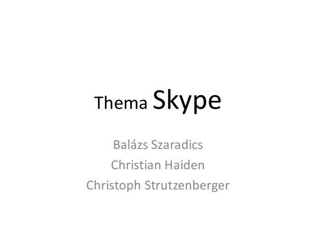 Thema Skype Balázs Szaradics Christian Haiden Christoph Strutzenberger