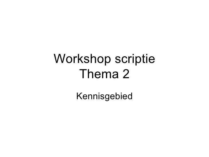 Workshop scriptie Thema 2 Kennisgebied