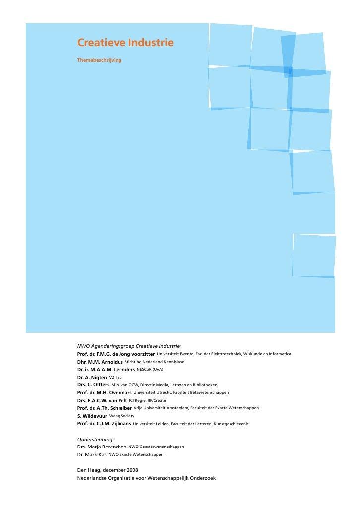 Creatieve Industrie Themabeschrijving     NWO Agenderingsgroep Creatieve Industrie: Prof. dr. F.M.G. de Jong voorzitter Un...