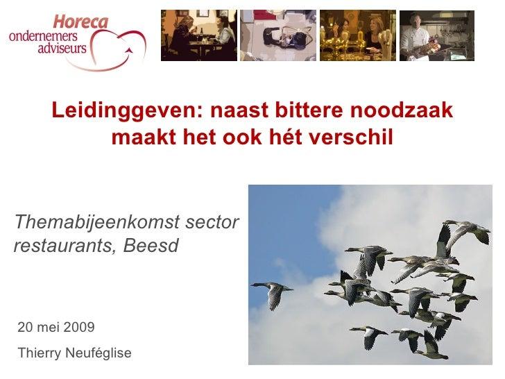 Leidinggeven: naast bittere noodzaak            maakt het ook hét verschil   Themabijeenkomst sector restaurants, Beesd   ...