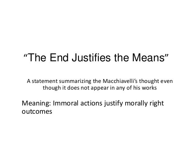Does the end justify the means essay