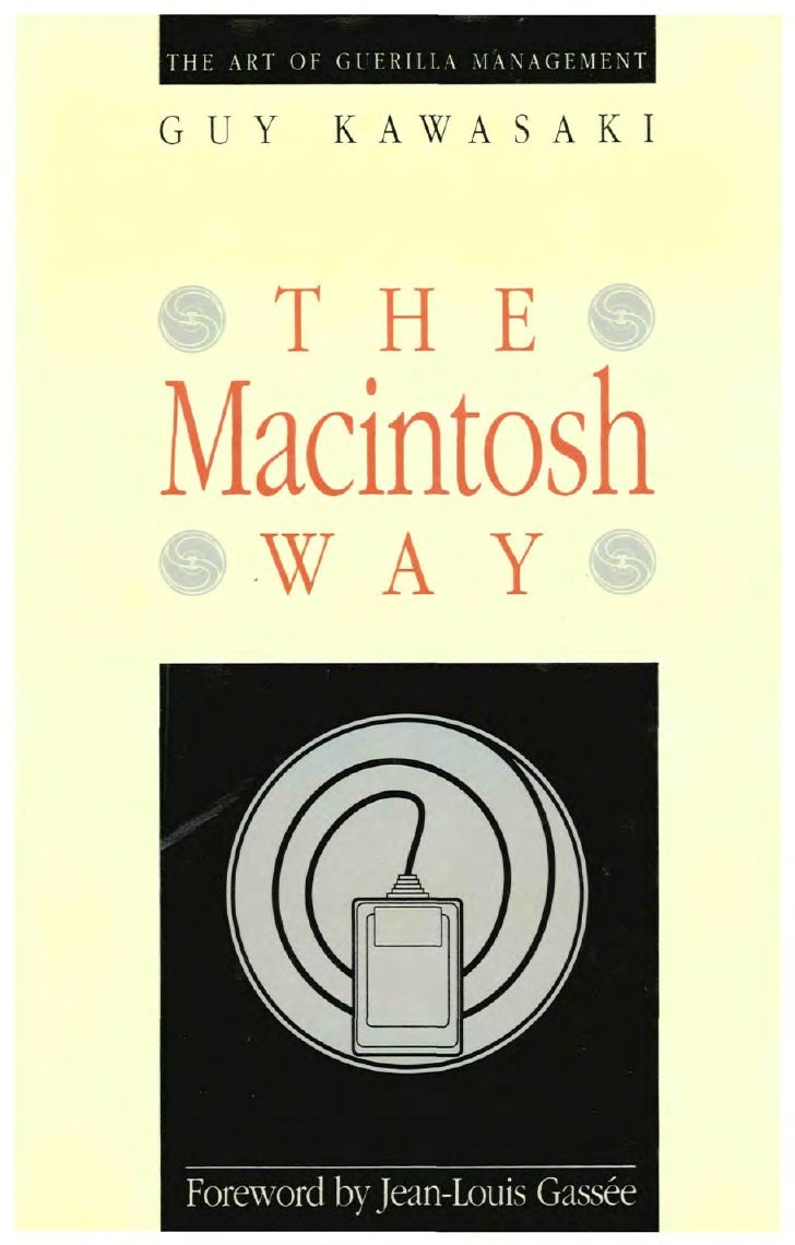 THE ART OF GUERILLA MANAGEMENTGUY        K A W A S A K I# T HEMacintosh• W A Y • Foreword by Jean-Louis Gassee