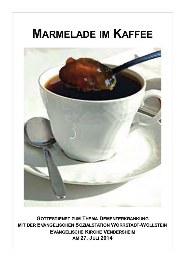 MARMELADE IM KAFFEE ! !  GOTTESDIENST ZUM THEMA DEMENZERKRANKUNG MIT DER EVANGELISCHEN SOZIALSTATION WÖRRSTADT-WÖLLST...