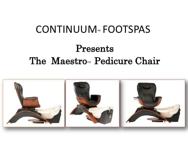 CONTINUUM™ FOOTSPAS         Presents The Maestro™ Pedicure Chair