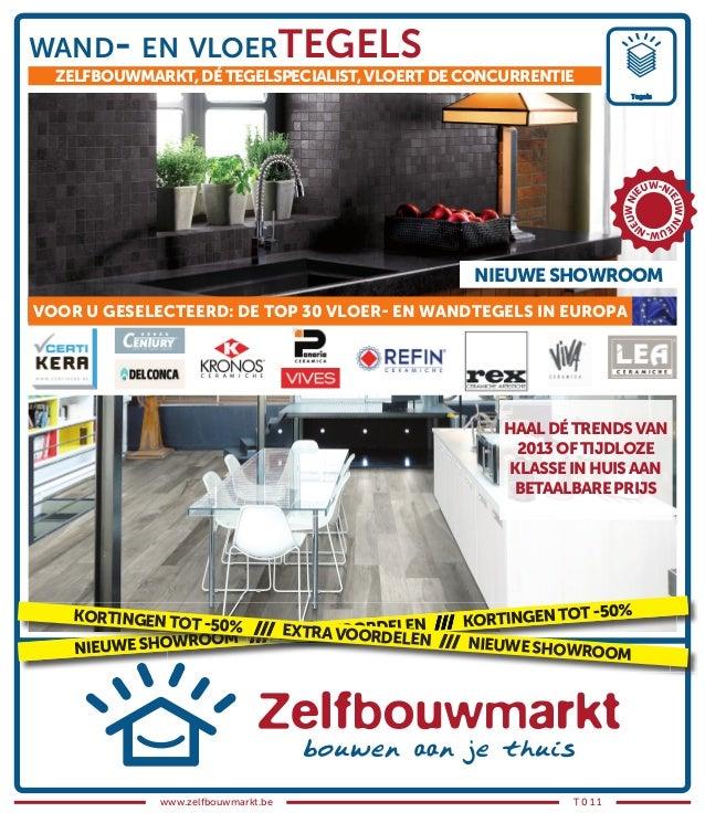 www.zelfbouwmarkt.be T 0 1 1wand- en vloertegelszeLfBouWMarkt,DÉteGeLspeciaList,vLoertDeconcurrentienieuWesHoWrooM /// eXt...