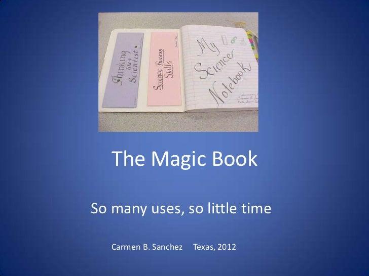 The Magic BookSo many uses, so little time   Carmen B. Sanchez   Texas, 2012
