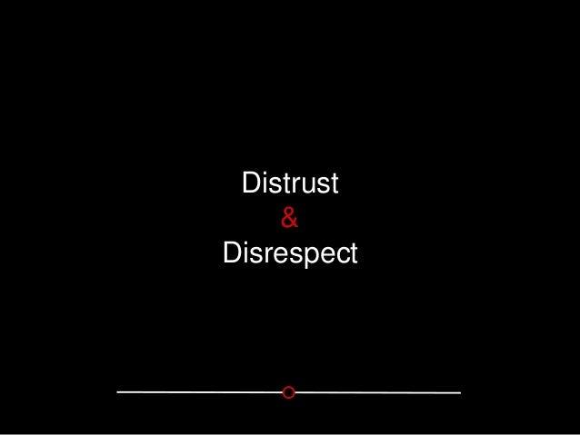 Distrust & Disrespect