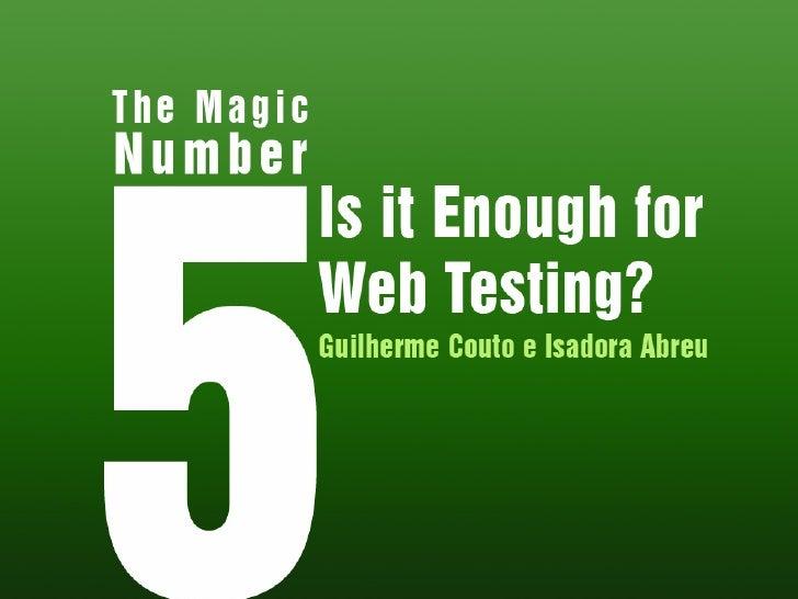 Apresentação    O artigo coloca em discussão a afirmativa, sustentada por Nielsen, de que 5 seria o número ideal de usuári...