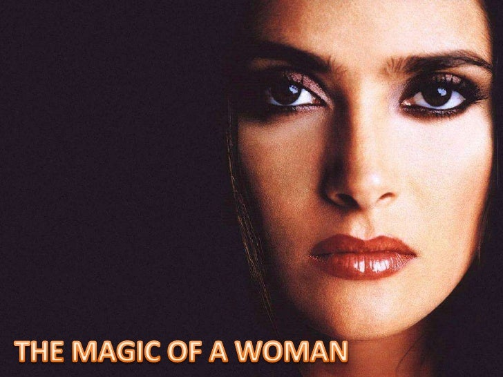 THE MAGIC OF A WOMAN<br />