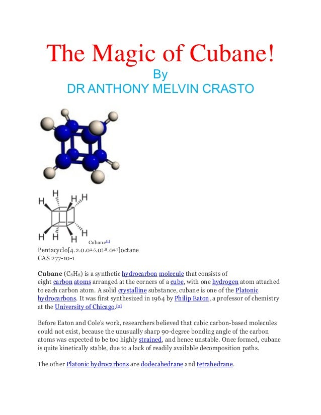 The Magic of Cubane! By DR ANTHONY MELVIN CRASTO  Cubane[1]  Pentacyclo[4.2.0.02,5.03,8.04,7]octane CAS 277-10-1 Cubane (C...