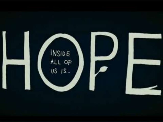  HOPE IS THE BEST OF THINGS………. ! ! ! ! ! HOPE IS THE BEST OF THE THINGS…….!!!!!!! I HOPE YOU READ THIS PRESENTATION AN...