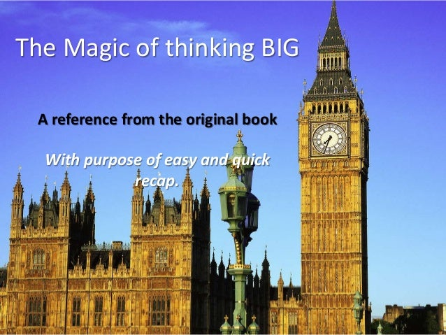 The Magic of thinking BIG  A reference from the original book  With purpose of easy and quick  recap.