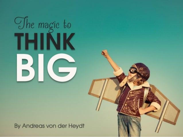 © Andreas von der Heydt – The Magic to Think Big