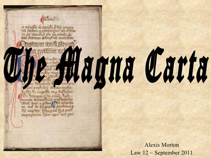 Alexis Morton Law 12 ~ September 2011 The Magna Carta