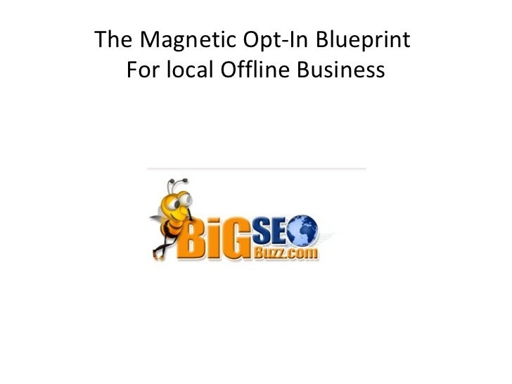 The Magnetic Opt-In Blueprint  For local Offline Business