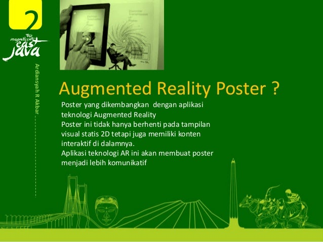 AugmentedRealityPoster? Posteryangdikembangkan dengan aplikasi teknologi AugmentedReality Posterini tidak hanya be...