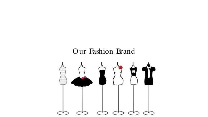 O ur Fashion Brand