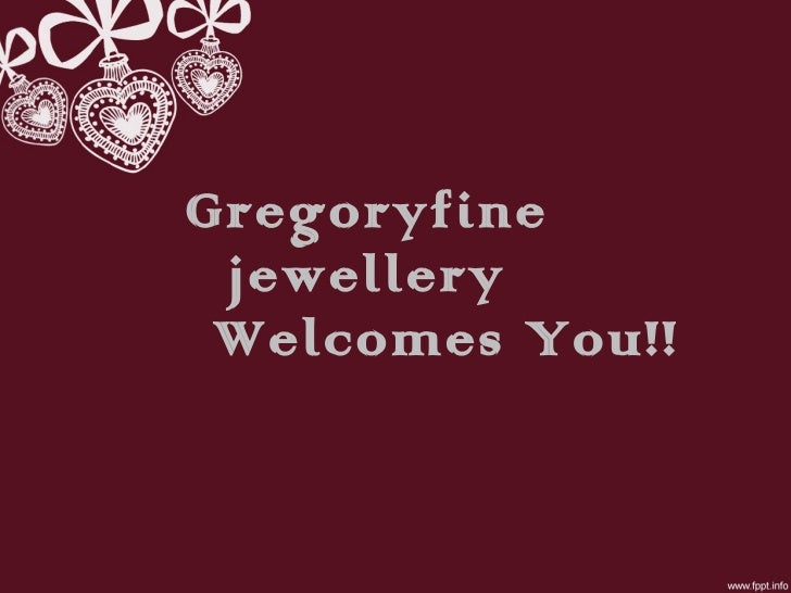 Gregoryfine jewellery Welcomes You!!