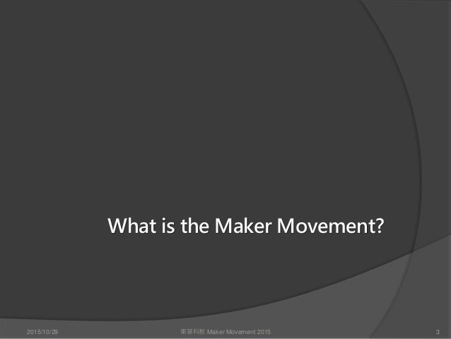 The Maker Movement In