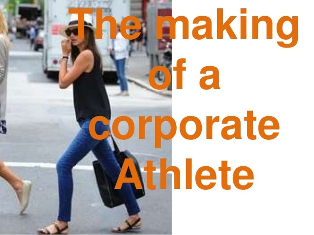 The making    of a corporate  Athlete