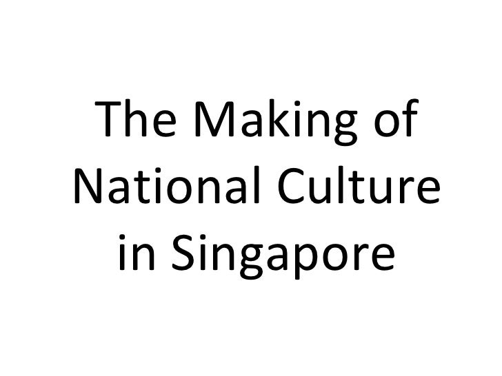 The Making of National Culture in Singapore