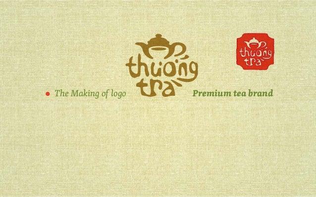 ● The Making of logo Premium tea brand