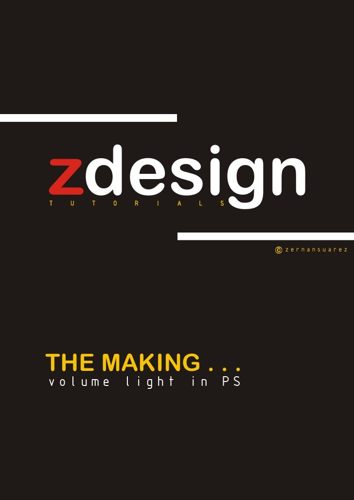 zdesignT   U   T   O   R   I   A   L   S                                    zernansuarezTHE MAKING . . .volume light in PS