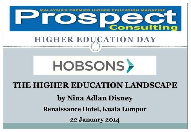 S HIGHER EDUCATION DAY  THE HIGHER EDUCATION LANDSCAPE by Nina Adlan Disney Renaissance Hotel, Kuala Lumpur  22 January 20...