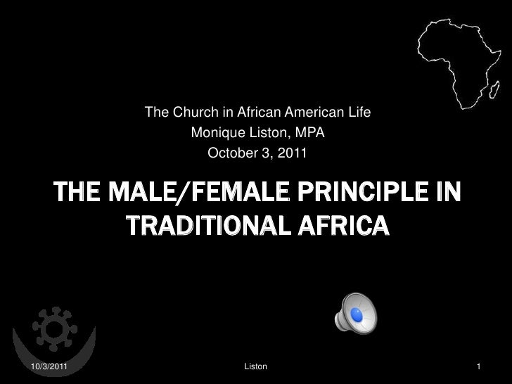 The Church in African American Life                  Monique Liston, MPA                     October 3, 2011     THE MALE/...