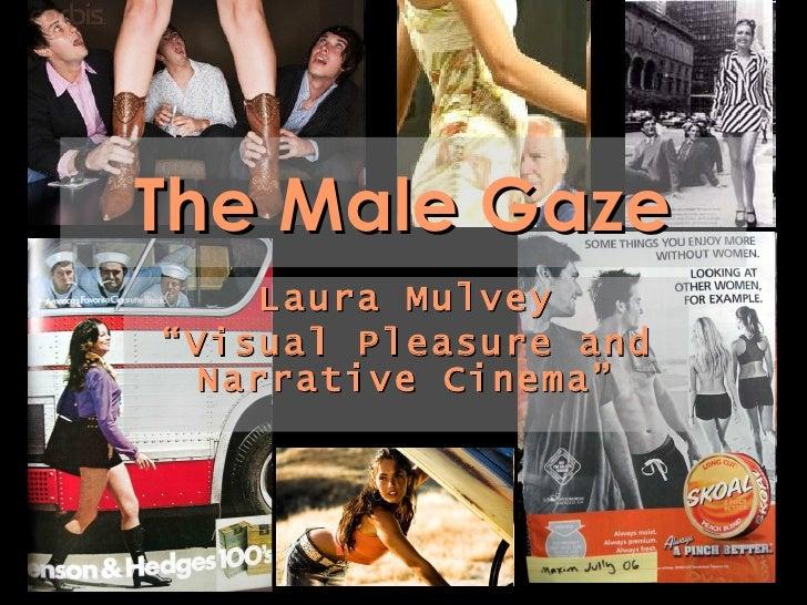"The Male Gaze Laura Mulvey "" Visual Pleasure and Narrative Cinema"""