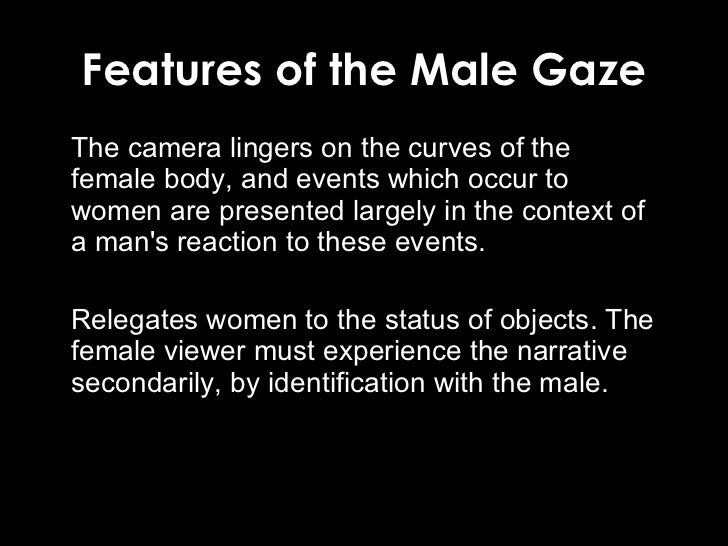 theorizing the male gaze The gaze - sociology bibliographies - in harvard style  change style powered by csl  these are the sources and citations used to research the gaze this bibliography was generated on cite this for me on saturday  pontero, d (2016) resisting the male gaze: feminist responses to the normatization of the female body in western culture.