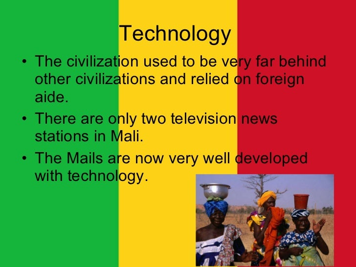 mali empire technology The empire of ancient mali is important for students to study because it is a good contrast for virginia third grade students to make with the ancient empires of greece and rome.