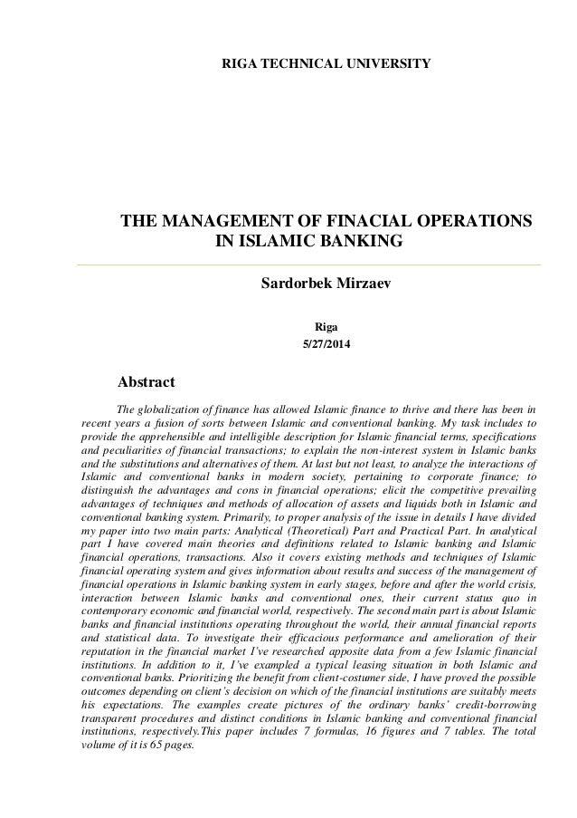 RIGA TECHNICAL UNIVERSITY THE MANAGEMENT OF FINACIAL OPERATIONS IN ISLAMIC BANKING Sardorbek Mirzaev Riga 5/27/2014 Abstra...