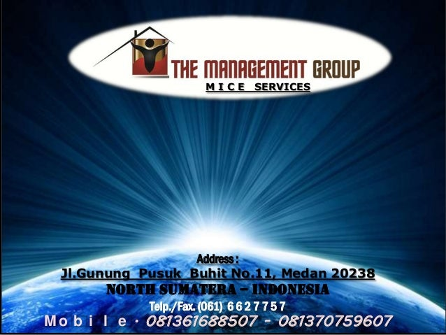 MICE       SERVICES                  Address : Jl.Gunung Pusuk Buhit No.11, Medan 20238       North Sumatera – Indonesia  ...