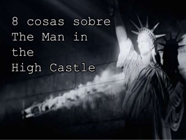 8 cosas sobre The Man in the  High Castle