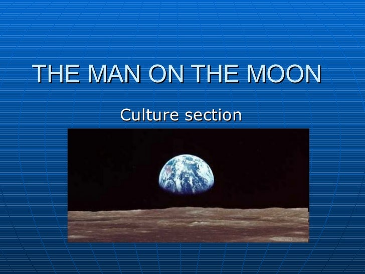 THE MAN ON THE MOON Culture section