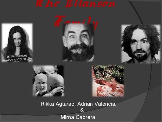The Manson  FamilyRikka Agtarap, Adrian Valencia,                &        Mirna Cabrera