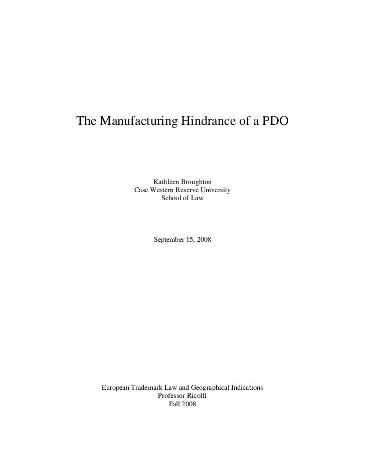The Manufacturing Hindrance of a PDO                    Kathleen Broughton              Case Western Reserve University   ...