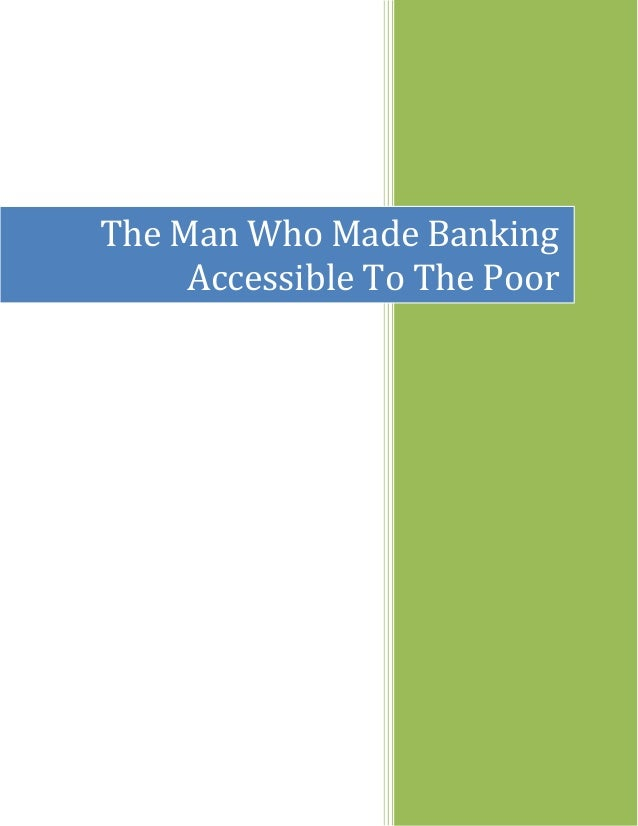 The Man Who Made Banking Accessible To The Poor