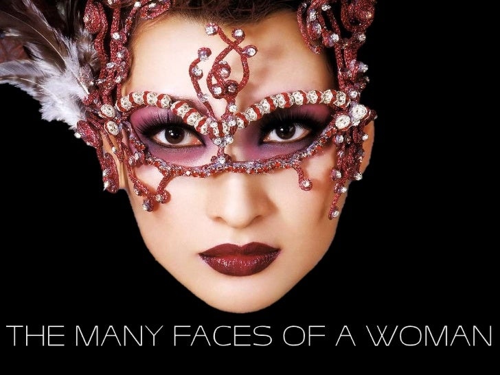 THE MANY FACES OF A WOMAN<br />