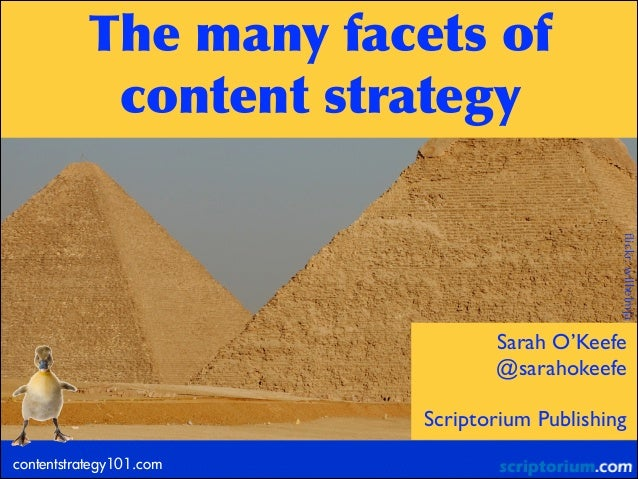 The	  many	  facets	  of	   content	  strategy flickr: wilhelmja  Sarah O'Keefe