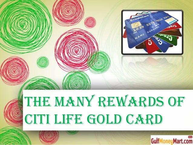 The Many RewaRds of CiTi Life GoLd CaRd